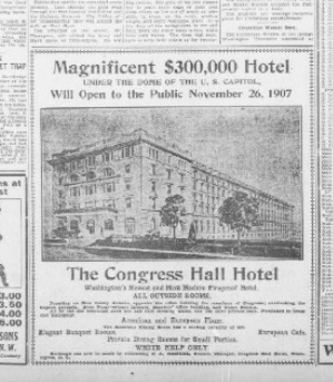 The Congress Hall Hotel was built in 1907. Sadly, by 1929, this site was razed and construction began on Longworth in 1930. It was needed, as Cannon was overcrowded. Source: The Pensacola Journal, 1907