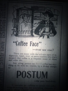 Personally, without coffee, I would be without personality. Source: The Pensacola Journal, 1917.