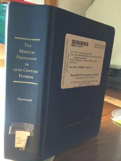 The Medical Profession in 19th Century Florida by E. Ashby Hammond, Ph.D, published in 1996