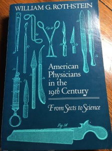 American Physicians in the 19th Century, published right up the road, The Johns Hopkins University Press
