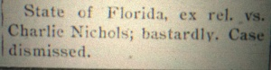 Either the State of Florida did not mess around with people behaving like bastards, or, this was about something else. Source: CB, June 8, 1905