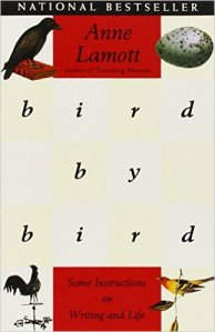 "The excellent ""Bird by Bird"" by Anne Lamott. I refer to this all the time. For my writing sanity, you know. Source: Amazon.com"