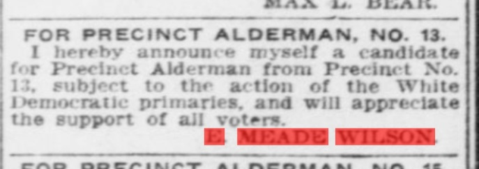 April 8, 1909 -- Meade announces for 13th precinct alderman race. Source: The Pensacola Journal, in Chronicling America.gov